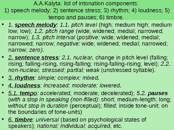 A. A. Kalyta: list of intonation components :  1) speech melody ; 2) sentence stress