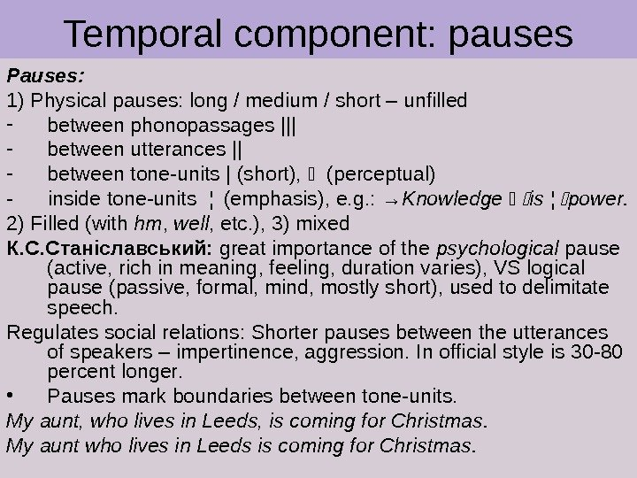 Temporal component: pauses Pauses:  1) Physical pauses: long / medium / short – unfilled -