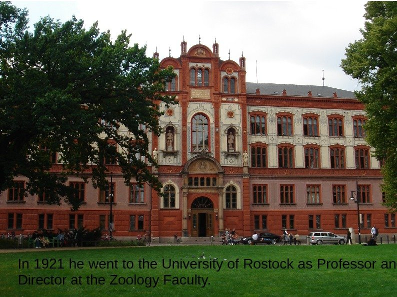 In 1921 he went to the University of Rostock as Professor and Director at