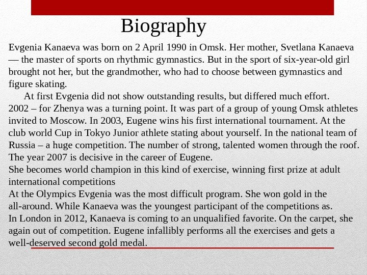 Evgenia Kanaeva was born on 2 April 1990 in Omsk. Her mother, Svetlana Kanaeva — the