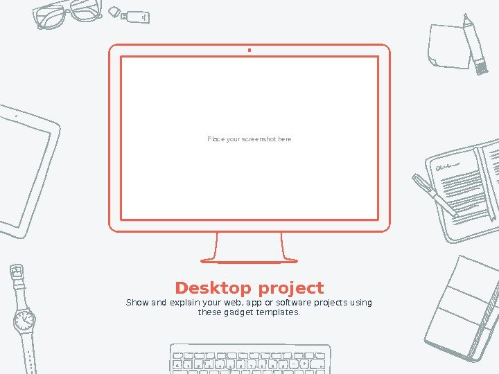 Place your screenshot here Desktop project Show and explain your web, app or software projects using
