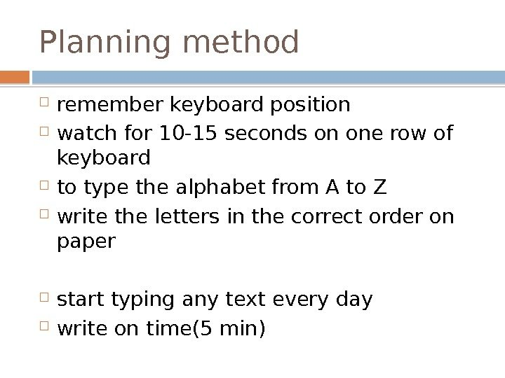 Planning method remember keyboard position watch for 10 -15 seconds on one row of keyboard to