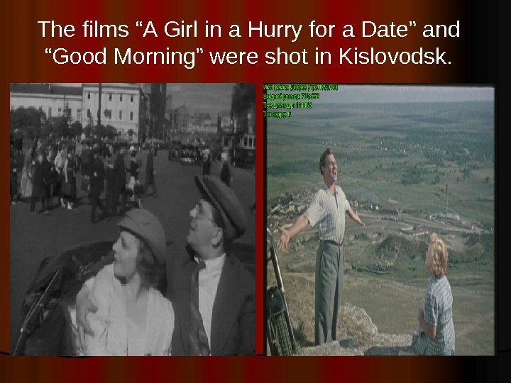 "The films ""A Girl in a Hurry for a Date"" and ""Good Morning"" were shot in"