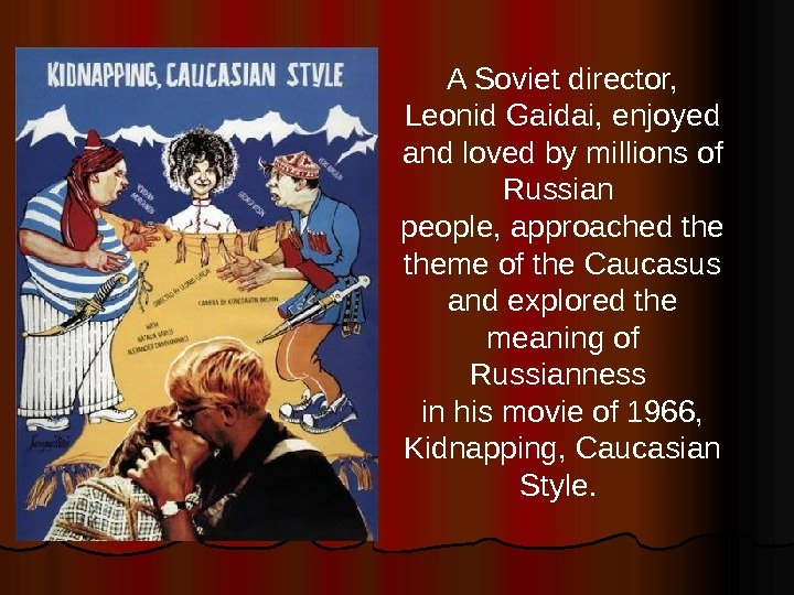 A Soviet director,  Leonid Gaidai, enjoyed and loved by millions of Russian people, approached theme