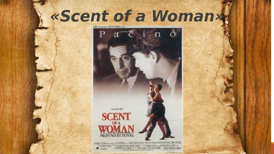 «Scent of a Woman»