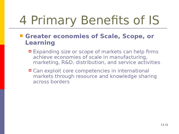 4 Primary Benefits of IS Greater economies of Scale, Scope, or Learning Expanding size