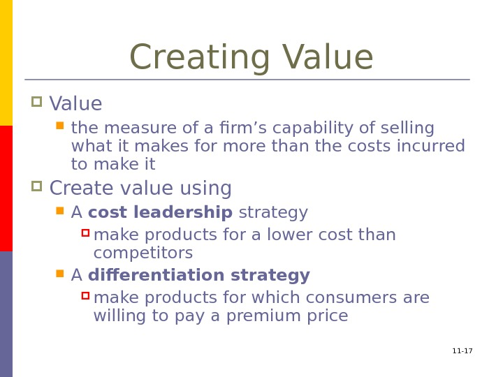 11 - 17 Creating Value  the measure of a firm's capability of selling
