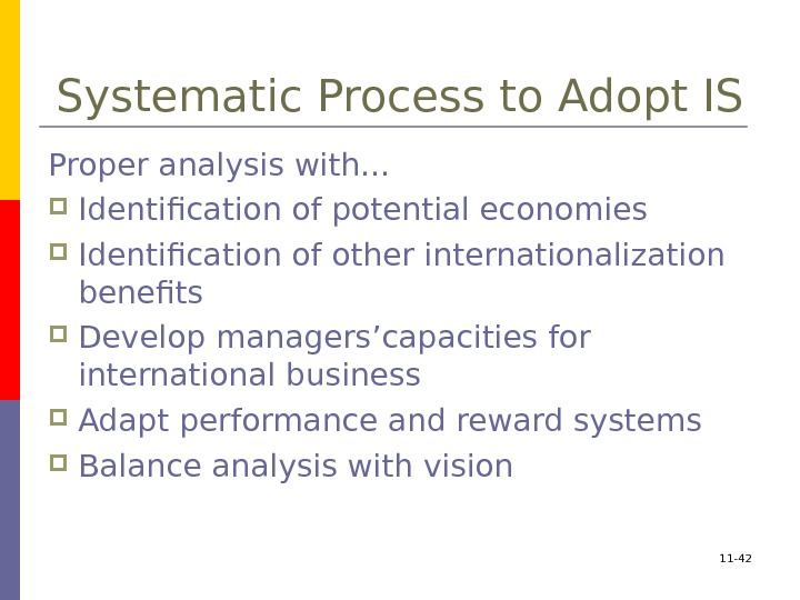Systematic Process to Adopt IS Proper analysis with. . .  Identification of potential