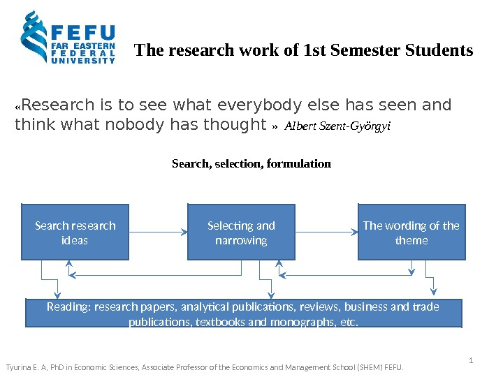 The research work of 1 st Semester Students « Research is to see what