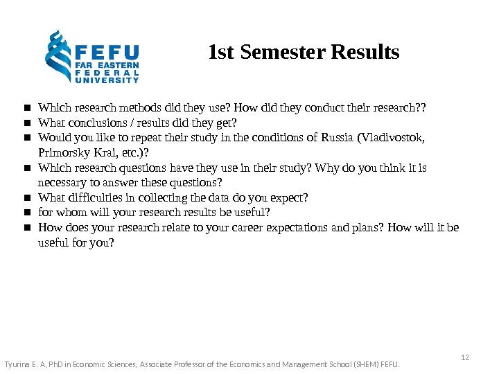 1 st Semester Results ▪ Which research methods did they use? How did they