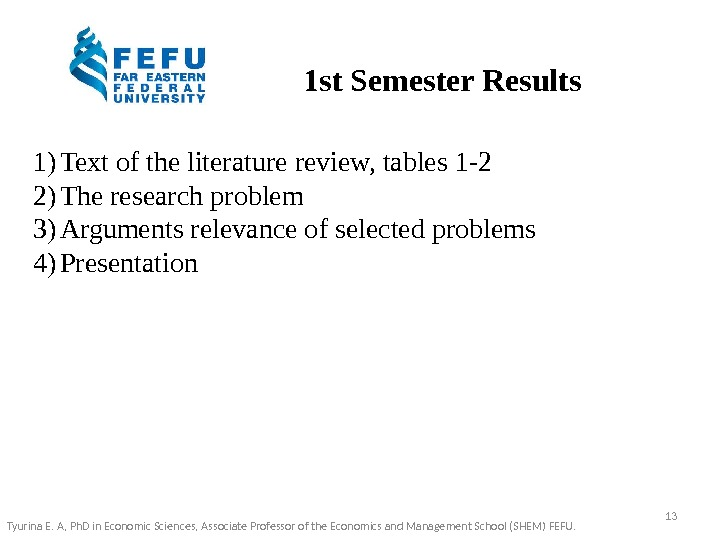 1 st Semester Results 1) Text of the literature review, tables 1 -2 2)