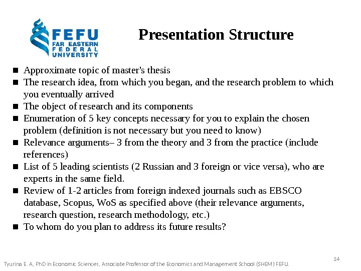 Presentation Structure ▪ Approximate topic of master's thesis ▪ The research idea, from which