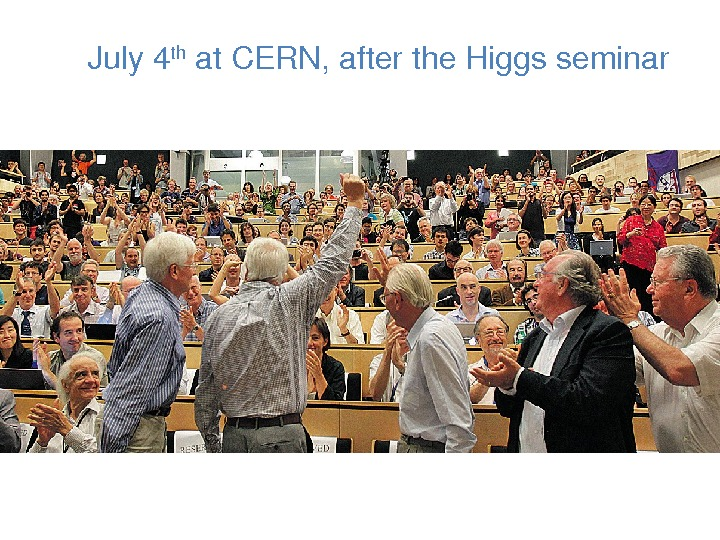 July 4 th at. CERN, afterthe. Higgsseminar