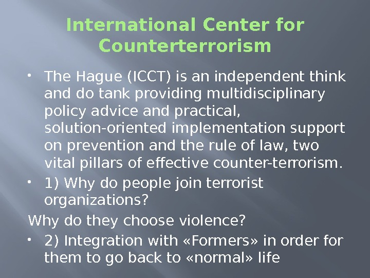 International Center for Counterterrorism The Hague (ICCT) is an independent think and do tank