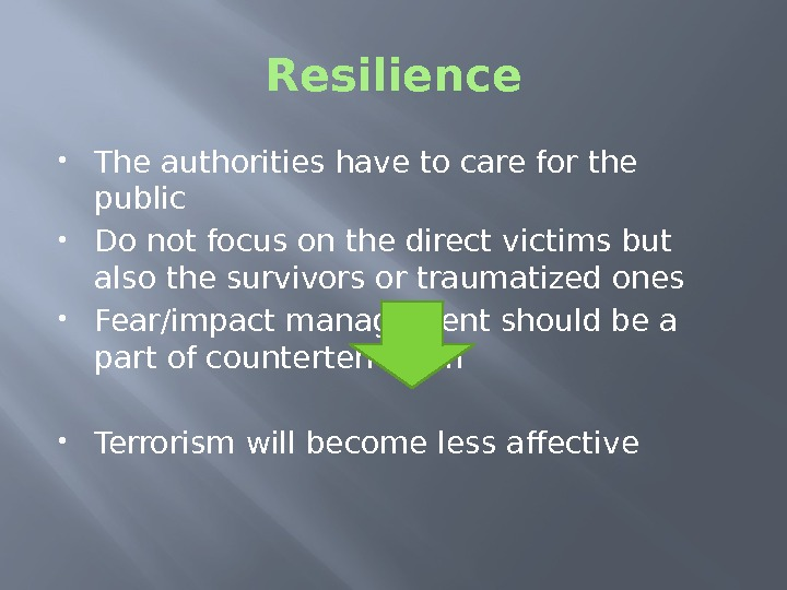 Resilience The authorities have to care for the public Do not focus on the