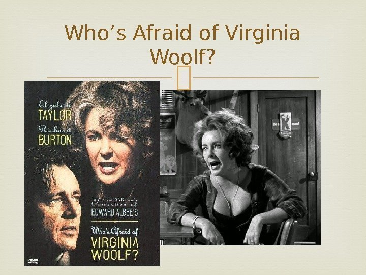 an analysis of the play whos afraid of virginia woolf by edward albee