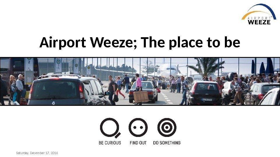 Airport Weeze; The place to be Saturday, December 17, 2016