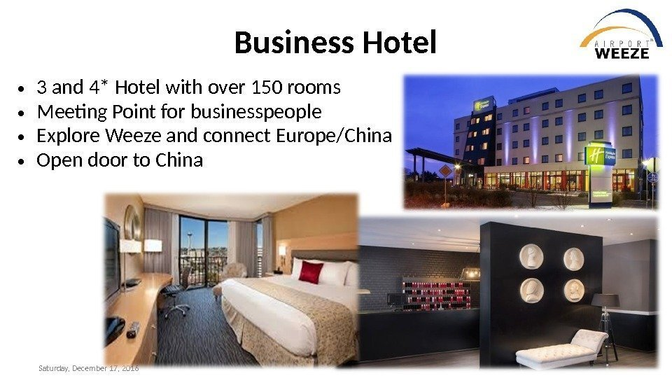 Saturday, December 17, 2016 Business Hotel • 3 and 4* Hotel with over 150