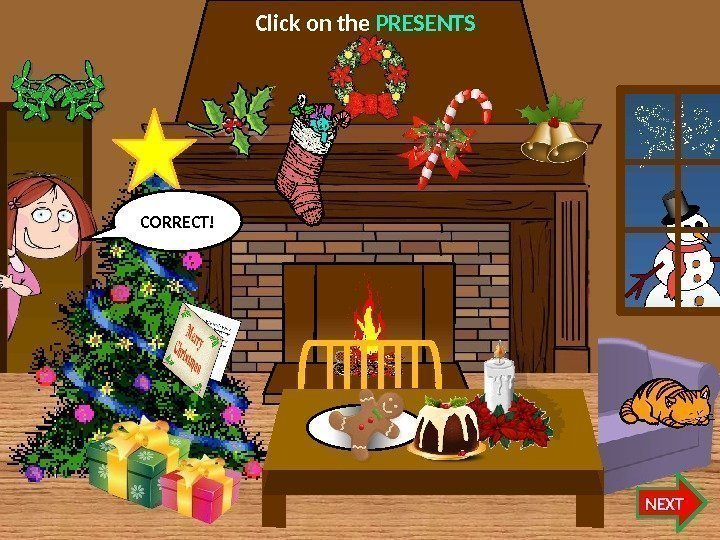 Click on the PRESENTS NEXTCORRECT!   07