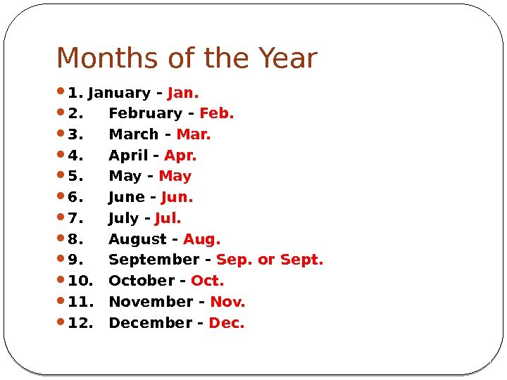 Months of the Year 1. January - Jan.  2.  February - Feb.
