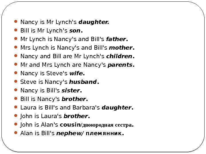 Nancy is Mr Lynch's daughter.  Bill is Mr Lynch's son.  Mr