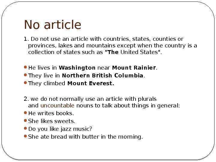 No article 1. Do not use an article with countries, states, counties or provinces,