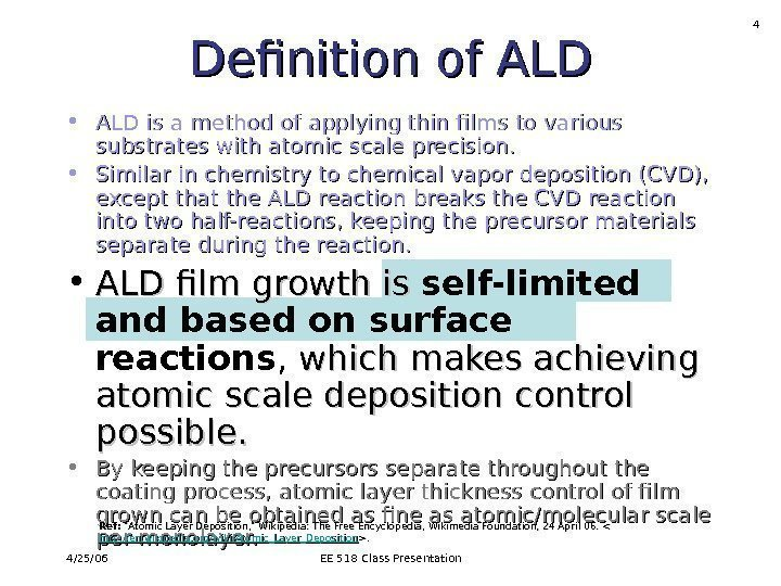 4/25/06 EE 518 Class Presentation 4 • ALD is a method of applying thin