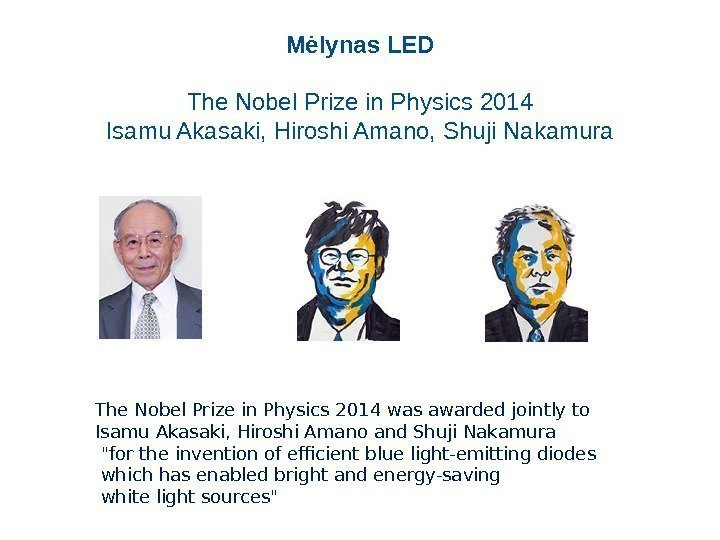 The Nobel Prize in Physics 2014 was awarded jointly to Isamu Akasaki, Hiroshi Amano