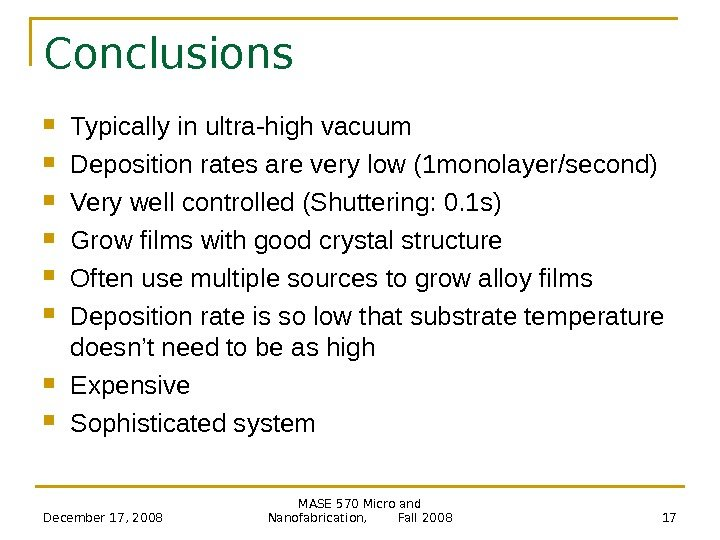 December 17, 2008 MASE 570 Micro and Nanofabrication,   Fall 2008 17 Conclusions