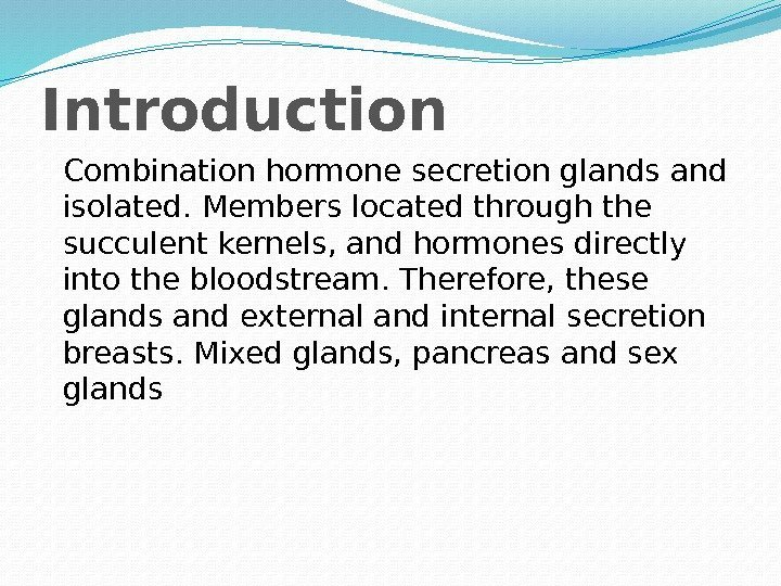 Introduction Combination hormone secretion glands and isolated. Members located through the succulent kernels, and