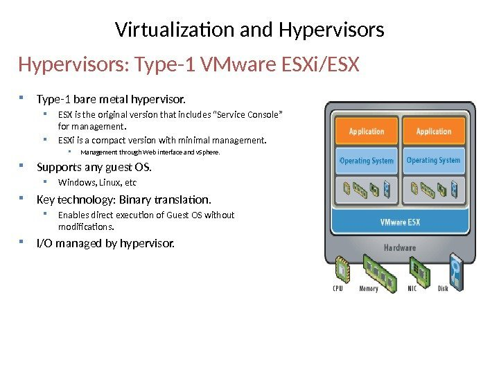 "Type-1 bare metal hypervisor.  ESX is the original version that includes ""Service"