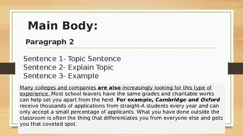 Main Body:  Paragraph 2 Sentence 1 - Topic Sentence 2 - Explain Topic
