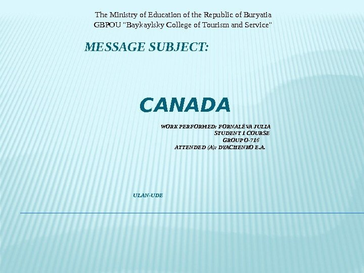 MESSAGE SUBJECT:      CANADA