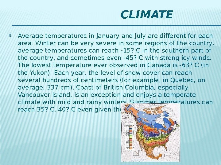 CLIMATE Average temperatures in January and July are different