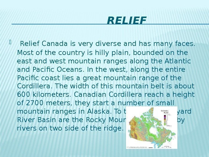 RELIEF  Relief Canada is very diverse and
