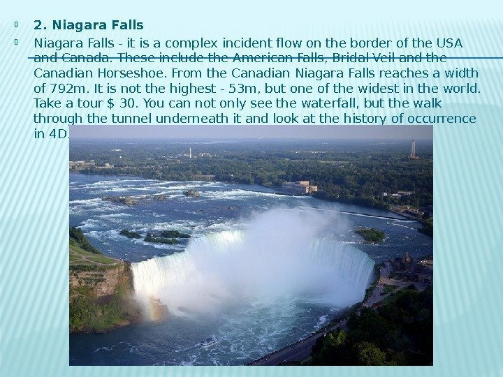 2. Niagara Falls - it is a complex incident flow on the border