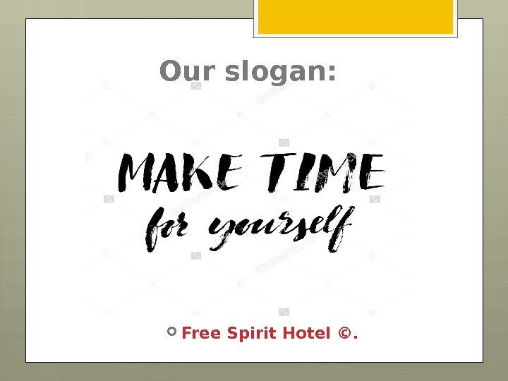 Free Spirit Hotel ©. Our slogan: