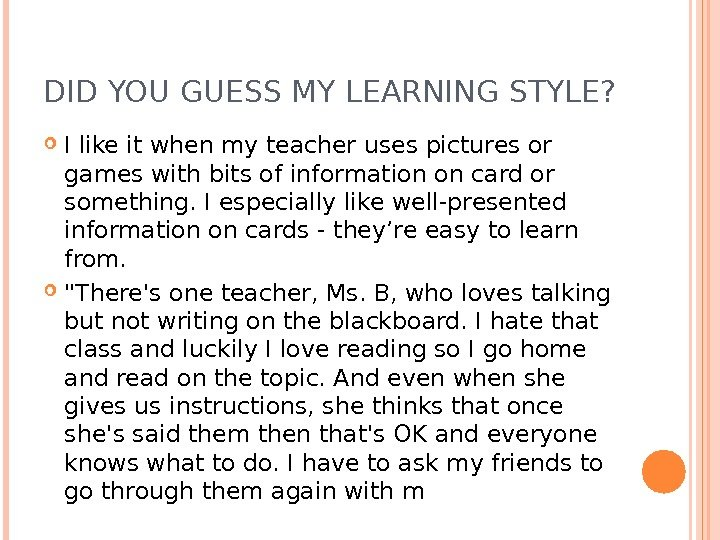 DID YOU GUESS MY LEARNING STYLE?  I like it when my teacher uses