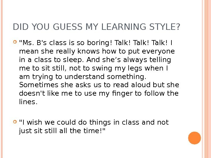 DID YOU GUESS MY LEARNING STYLE?  Ms. B's class is so boring! Talk!