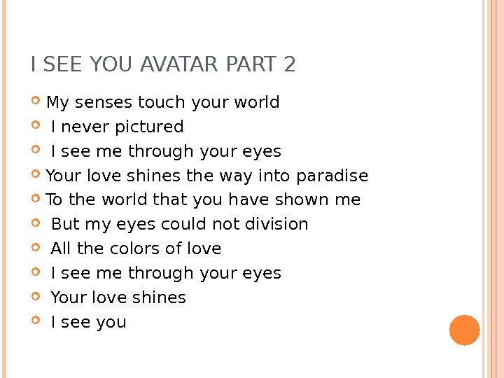 I SEE YOU AVATAR PART 2 My senses touch your world  I never