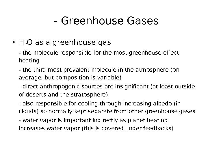 - Greenhouse Gases • H 2 O as a greenhouse gas - the