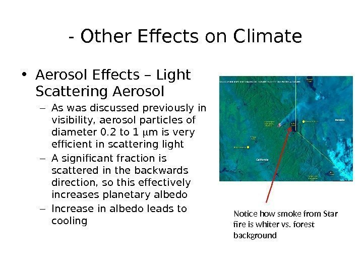 - Other Effects on Climate • Aerosol Effects – Light Scattering Aerosol –