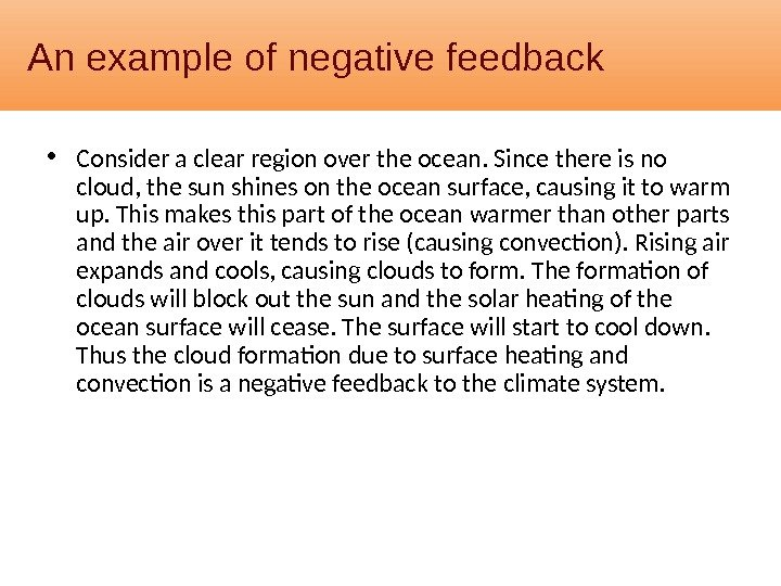 An example of negative feedback • Consider a clear region over the ocean. Since