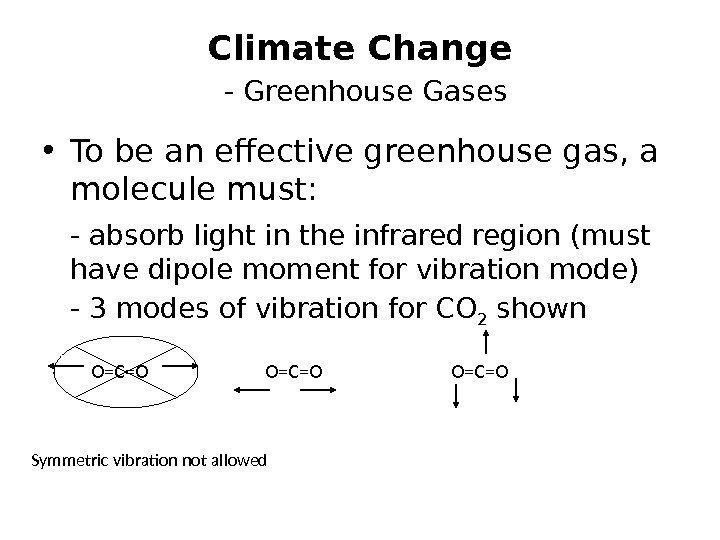 Climate Change  - Greenhouse Gases • To be an effective greenhouse gas, a