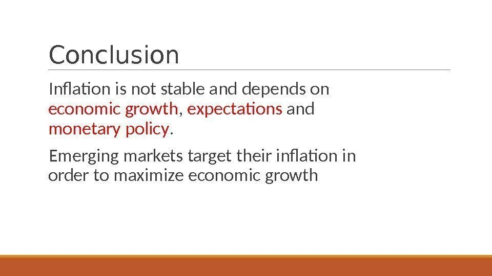 Conclusion  Inflation is not stable and depends on economic growth ,  expectations
