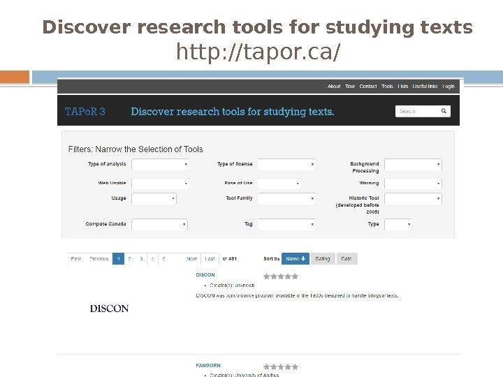 Discover research tools for studying texts http: //tapor. ca/