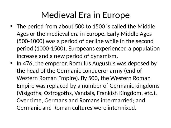 Medieval Era in Europe • The period from about 500 to 1500 is called