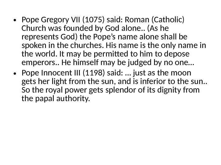 • Pope Gregory VII (1075) said: Roman (Catholic) Church was founded by God