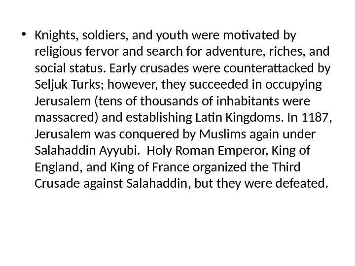 • Knights, soldiers, and youth were motivated by religious fervor and search for