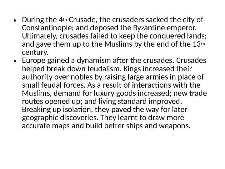 • During the 4 th Crusade, the crusaders sacked the city of Constantinople;
